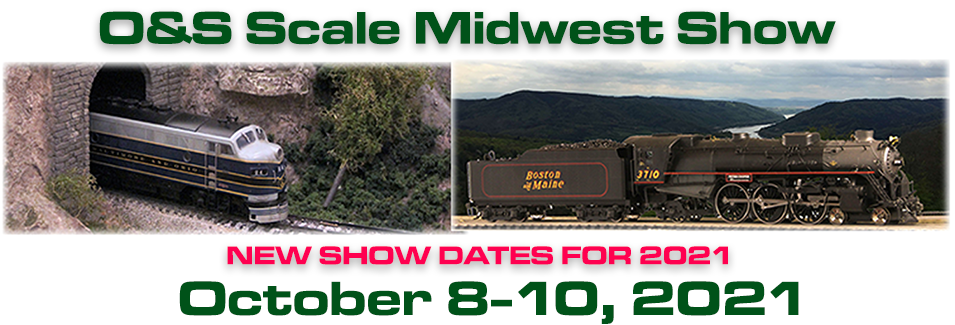 O & S Scale Midwest Show